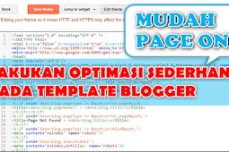 Mudah Page One! Coba Optimasi Sederhana pada Template Blogger Ini