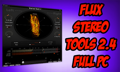 PLUGINS Y VST | FLUX STEREO TOOLS 2 4 FULL DOWNLOAD FREE