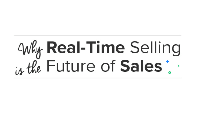 Why Real-Time Selling Is the Future of Sales