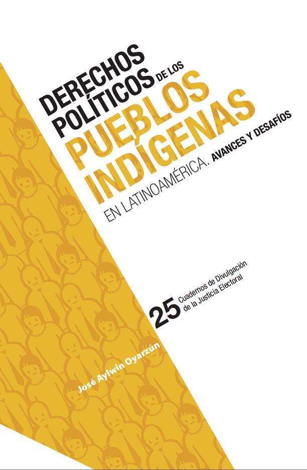 Derechos políticos de los pueblos indígenas en Latinoamérica. Avances desafíos