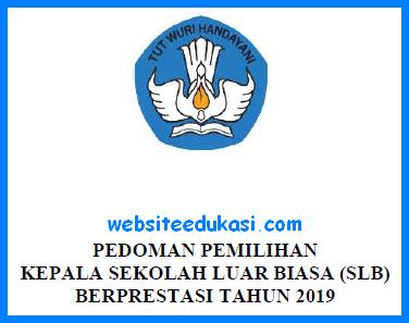 Pedoman Pemilihan Kepala Sekolah SLB Berprestasi Tahun 2019