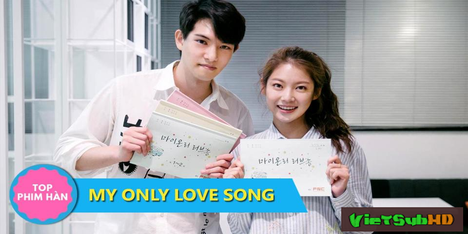 Phim Bản Tình Ca Duy Nhất Của Tôi Tập 20/20 VietSub HD   My Only Love Song 2017
