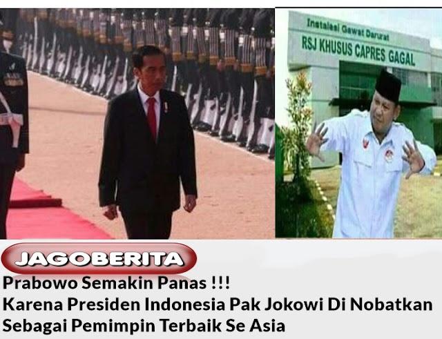 Prabowo Semakin Panas Karena Presiden Indonesia Pak Jokowi Di Nobatkan Sebagai Pemimpin Terbaik Se Asia