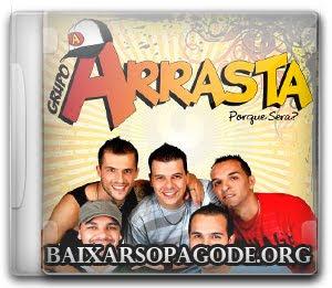 Arrasta – Porque Será (2009)