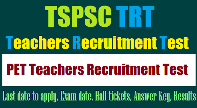 tspsc pet teachers recruitment test(trt) 2017,ts trt pet hall tickets,trt pet results,pet trt exam date,trt last date to apply