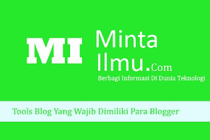 Tools Blog Yang Wajib Dimiliki Para Blogger