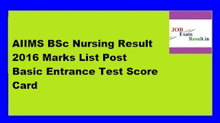 AIIMS BSc Nursing Result 2016 Marks List Post Basic Entrance Test Score Card
