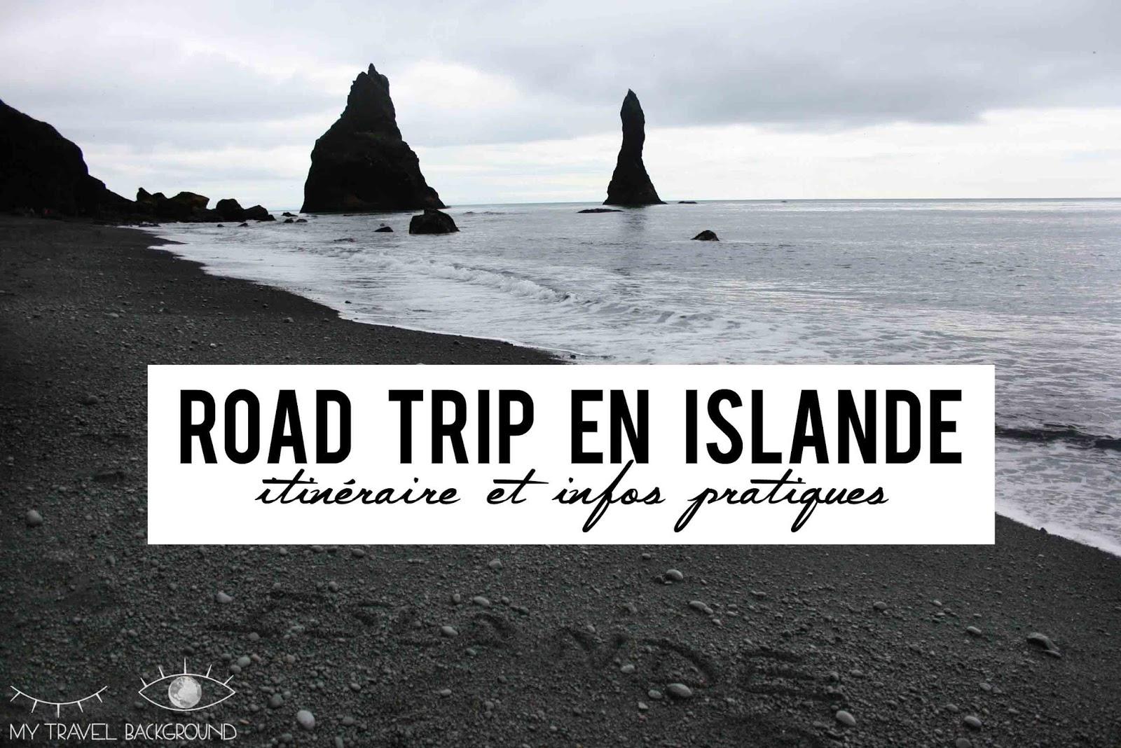 My Travel Background : Road Trip en Islande, itinéraire et infos pratiques