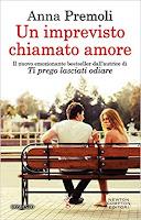 Un imprevisto chiamato amore - di Anna Premoli