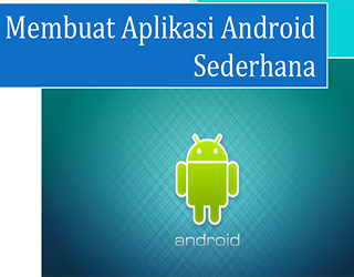 Ebook: Tutorial Membuat Aplikasi Android Sederhana (otodidak)