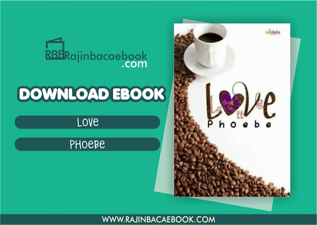 Download Novel Love Latte by Phoebe Pdf