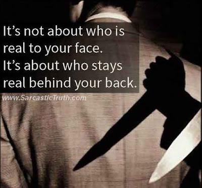 It's not about who is real to your face.its about who stays real behind your back