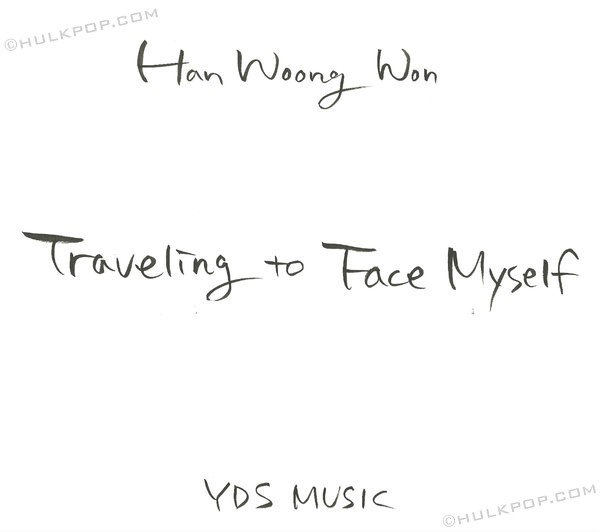 Han Woong Won – Traveling To Face Myself