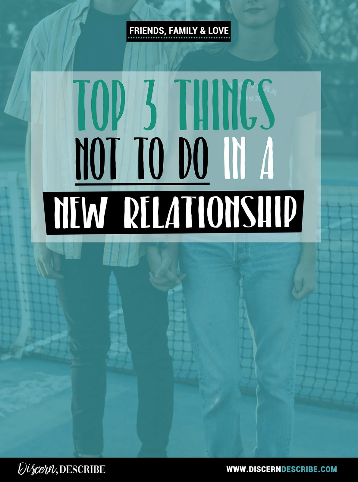 top 3 things not to do in a new relationship
