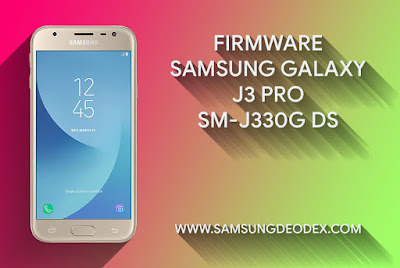 Samsung Firmware J330G DS J3 Pro 2017