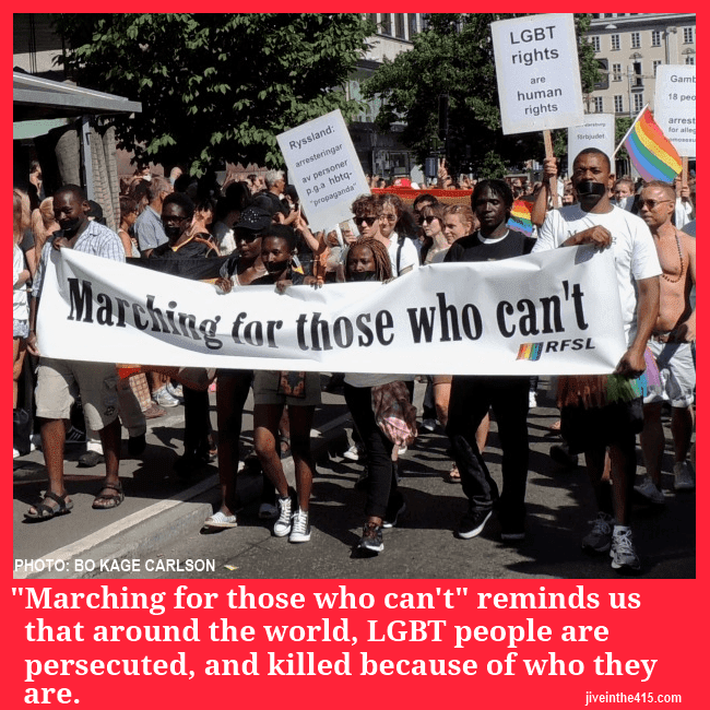 """Marching For Those Who Can't"" in the Stockholm gay pride parade."
