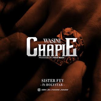 SISTER FEY ft. HOLYSTAR - WASINICHAPIE | DOWNLOAD AUDIO