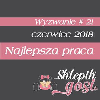 http://sklepikgosi.blogspot.com/2018/07/wyniki-wyzwania-21.html