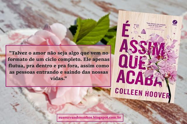 https://sussurrandosonhos.blogspot.com/2018/03/resenha-e-assim-que-acaba-collen-hoover.html