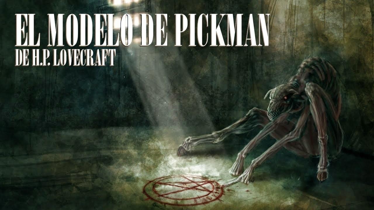 El Modelo De Pickman