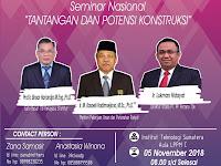 """Seminar Nasional """"Tantangan dan Potensi Konstruksi"""""""