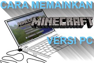 Cara bermain Minecraft di PC / Komputer dan laptop