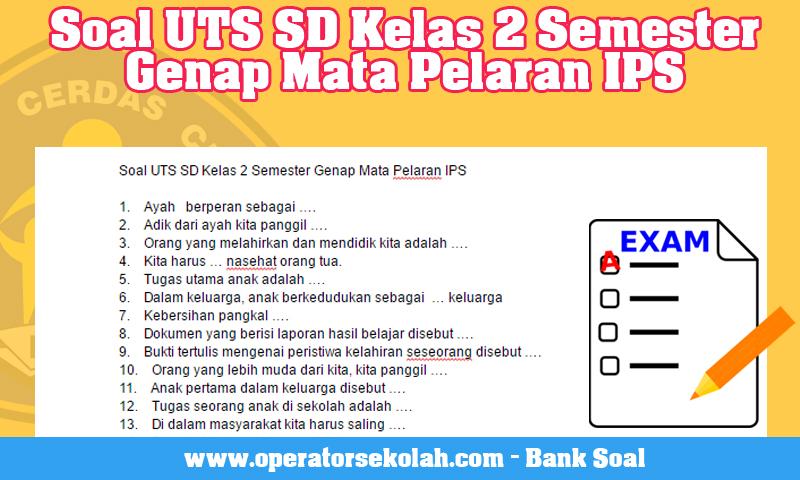 Soal UTS SD Kelas 2 Semester Genap Mata Pelaran IPS