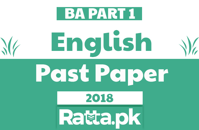 BA English Part 1 Past Paper 2018 - 3rd Year
