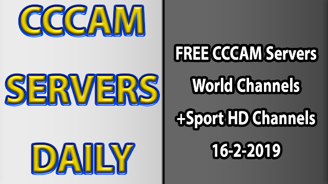 FREE CCCAM Servers World Channels +Sport HD Channels 16-2-2019