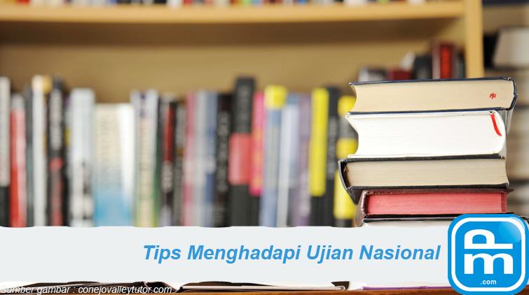 tips menghadapi un ujian nasional