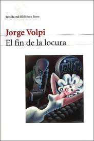El Fin de la Locura – Jorge Volpi