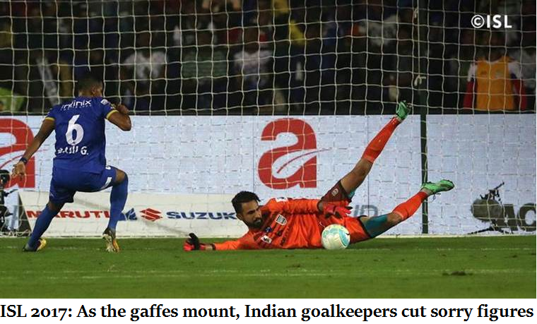 ISL 2017: As the gaffes mount, Indian goalkeepers cut sorry figures