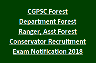 CGPSC Forest Department Forest Ranger, Asst Forest Conservator Recruitment Exam Notification 2018 59 Govt Jobs