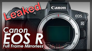 Leaked Canon EOS R Full Frame Mirrorless Camera & Lens Specifications and Images