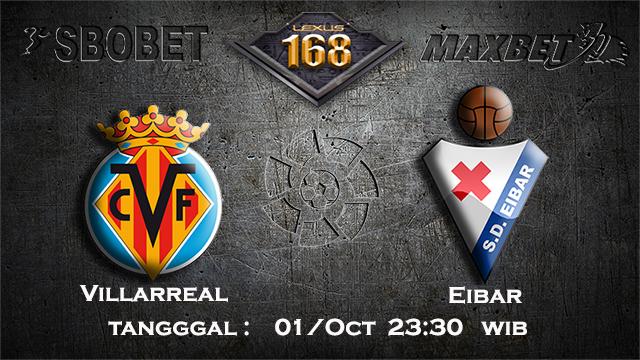 PREDIKSIBOLA - PREDIKSI TARUHAN BOLA VILLARREAL VS EIBAR 1 OCTOBER 2017 (LA LIGA)