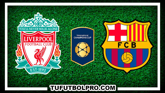 Ver Liverpool vs Barcelona EN VIVO Por Internet