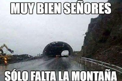 Muy bien, señores, sólo falta la montaña, túnel
