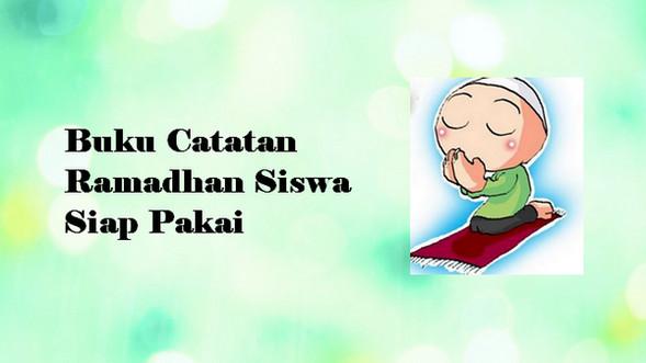 Buku Catatan Ramadhan Siswa Siap Pakai