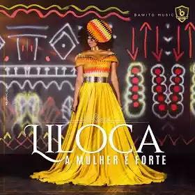 BAIXAR MP3: Liloca - A Mulher é Forte ( 2019 ) BAIXAR MP3