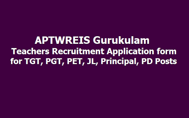 APTwreis Gurukulam Teachers Recruitment Application form for TGT, PGT, PET, JL, Principal, PD Posts