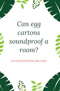can egg cartons soundproof a room