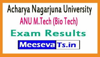 Acharya Nagarjuna University ANU M.Tech (Bio Tech) Exam Results 2017