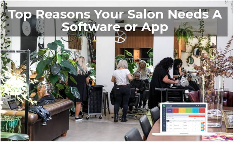 Top Reasons Your Salon Needs A Software or App