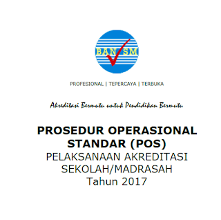 POS Pelaksanaan Akreditasi Sekolah dan Madrasah Terbaru 2017