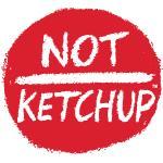 Not Ketchup