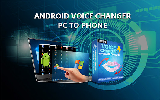 Android Voice Changer from PC to Phone