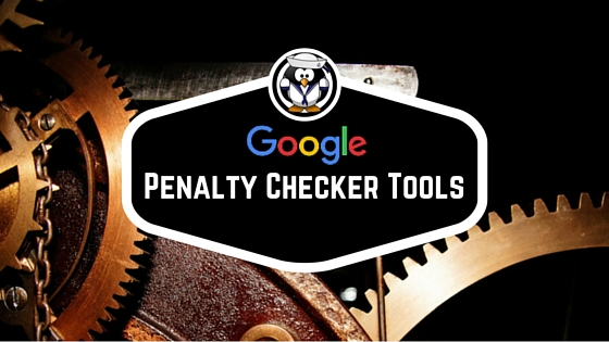 Google Penalty Checker Tools