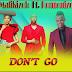 AUDIO :Mafikizolo Ft. Harmonize – Don't Go |Mp3 Download