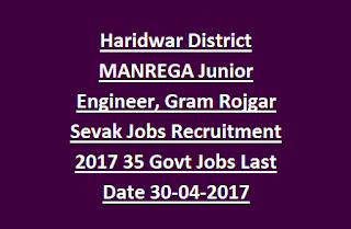 Haridwar District MANREGA Junior Engineer, Gram Rojgar Sevak Jobs Recruitment Notification 2017 35 Govt Jobs Last Date 30-04-2017