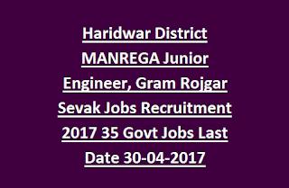 Haridwar District MANREGA Junior Engineer, Gram Rojgar Sevak Jobs Recruitment Notification 2017 35 Govt Jobs Last Date 30-04-2017